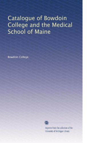 catalogue-of-bowdoin-college-and-the-medical-school-of-maine-volume-31