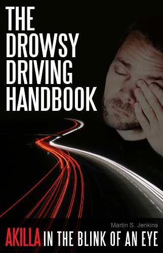 the-drowsy-driving-handbook-akilla-in-the-blink-of-an-eye-driver-fatigue-prevention