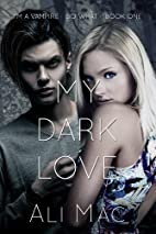 My Dark Love (I'm a Vampire. So What.) by…
