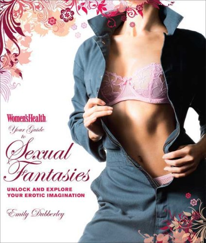 womens-health-your-guide-to-sexual-fantasies-unlock-and-explore-your-erotic-imagination-womens-health-rodale
