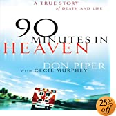 90 Minutes in Heaven: A True Story of Death &amp; Life &#40;Audio Download&#41;: Don Piper