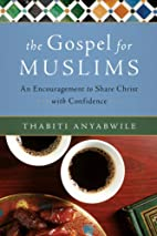 The Gospel for Muslims: An Encouragement to…