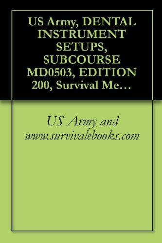 us-army-dental-instrument-setups-subcourse-md0503-edition-200-survival-medical-manual