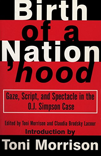 birth-of-a-nationhood-gaze-script-and-spectacle-in-the-o-j-simpson-case