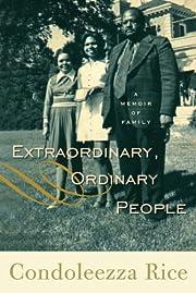 Extraordinary, Ordinary People: A Memoir of…
