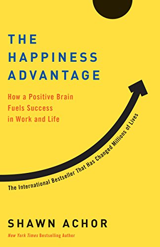 the-happiness-advantage-how-a-positive-brain-fuels-success-in-work-and-life