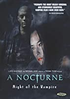 A Nocturne: Night of the Vampire by Bill…