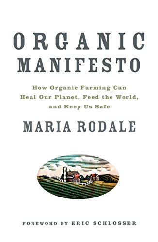 organic-manifesto-how-organic-food-can-heal-our-planet-feed-the-world-and-keep-us-safe