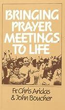 Bringing Prayer Meetings to Life by John J.…