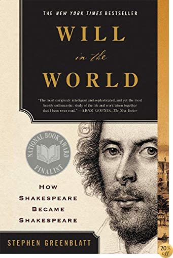 TWill in the World: How Shakespeare Became Shakespeare (Anniversary Edition)