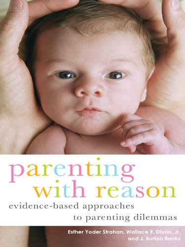 parenting-with-reason-evidence-based-approaches-to-parenting-dilemmas-parent-and-child
