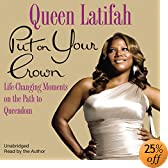 Put on Your Crown: Life-Changing Moments on the Path to Queendom (Audio Download): Queen Latifah