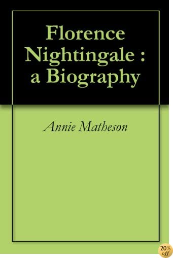 TFlorence Nightingale : a Biography