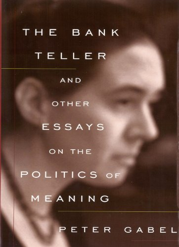 the-bank-teller-and-other-essays-on-the-politics-of-meaning