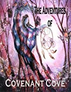 The Adventures of Covenant Cove by Delores…