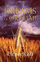 Dreams of Origami by Elenor Gill