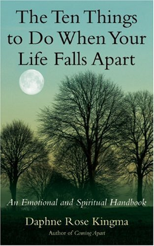 the-ten-things-to-do-when-your-life-falls-apart-an-emotional-and-spiritual-handbook