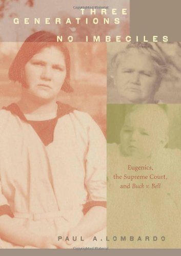 three-generations-no-imbeciles-eugenics-the-supreme-court-and-ibuck-v-bell-i