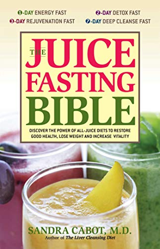 the-juice-fasting-bible-discover-the-power-of-an-all-juice-diet-to-restore-good-health-lose-weight-and-increase-vitality