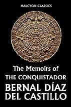The Memoirs of the Conquistador Bernal…