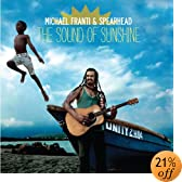 The Sound of Sunshine: Michael Franti & Spearhead