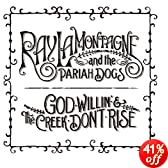 God Willin' & The Creek Don't Rise: Ray Lamontagne & The Pariah Dogs