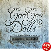 Something For The Rest Of Us: The Goo Goo Dolls