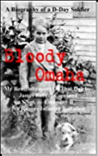 Bloody Omaha - My Remembrances of That Day…