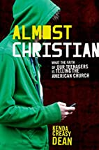 Almost Christian: What the Faith of Our…