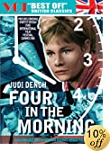 Four In The Morning (The Best of the British Classics): Judi Dench, Ann Lynn, Joe Melia, Norman Rodway, Brian Phelan, Anthony Simmons