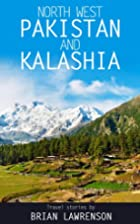 Travels In North Western Pakistan & Kalashia…