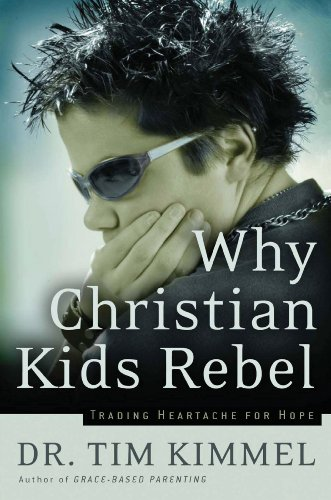 why-christian-kids-rebel-trading-heartache-for-hope