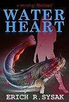 Water Heart by Erich R. Sysak