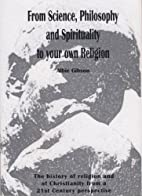 From Science, Philosophy and Spirituality to…