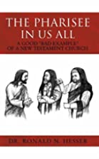 The Pharisee In Us All by Dr. Ronald N.…