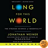 Long for This World: The Strange Science of Immortality (Audio Download): Jonathan Weiner, Jim Meskimen