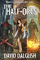 The Half-Orcs (Omnibus, Volume One) by David…