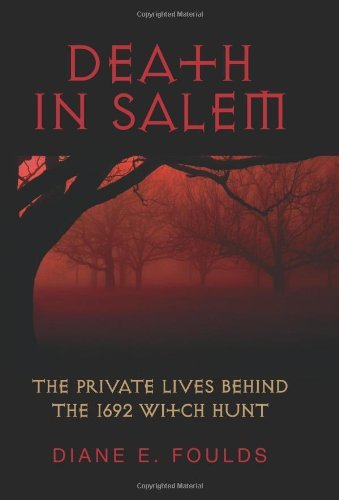 death-in-salem-the-private-lives-behind-the-1692-witch-hunt