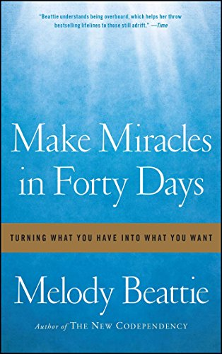 make-miracles-in-forty-days-turning-what-you-have-into-what-you-want