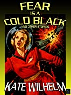 Fear is a Cold Black [novelette] by Kate…