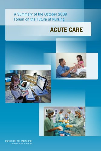 a-summary-of-the-october-2009-forum-on-the-future-of-nursing-acute-care