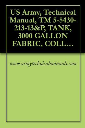us-army-technical-manual-tm-5-5430-213-13p-tank-3000-gallon-fabric-collapsible-potable-water-semi-trailer-mounted-nsn-5430-01-181-4071-model