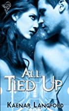 All Tied Up by Kaenar Langford