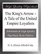 The King's Arrow - A Tale of the United…