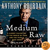 Medium Raw: A Bloody Valentine to the World of Food and the People Who Cook (Audio Download): Anthony Bourdain