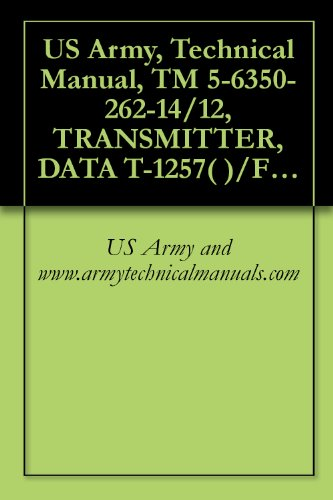 us-army-technical-manual-tm-5-6350-262-14-12-transmitter-data-t-1257-fss-9v-nsn-6350-00-251-57-receiver-data-r-186-fss-9v-6350-00-228-2655