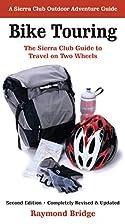 Bike Touring: The Sierra Club Guide to…
