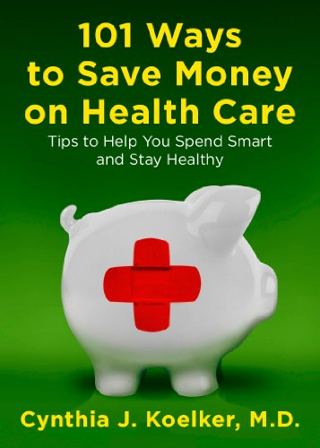 101-ways-to-save-money-on-health-care-tips-to-help-you-spend-smart-and-stay-healthy