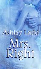 Mrs. Right by Ashley Ladd