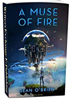 A Muse of Fire by Sean O'Brien